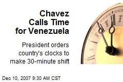 Chavez Calls Time for Venezuela