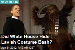White House Hid Lavish Costume Bash: Report