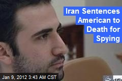 American Gets Death for Spying in Iran