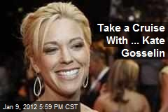 Take a Cruise With ... Kate Gosselin