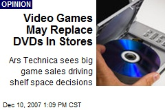 Video Games May Replace DVDs In Stores