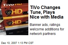 TiVo Changes Tune, Plays Nice with Media