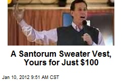 A Santorum Sweater Vest, Yours for Just $100