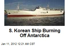 S. Korean Ship Burning Off Antarctica