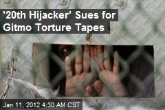 Gitmo 'HIjacker' Sues for Torture Tapes