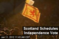 Scotland Schedules Independence Vote