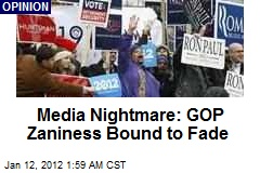 Media Nightmare Looms: GOP Zaniness Fades