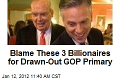 Blame These 3 Billionaires for Drawn-Out GOP Primary