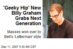 'Geeky Hip' New Billy Graham Grabs Next Generation
