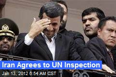 Iran Agrees to UN Inspection