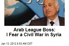 Arab League Boss Nabil Elaraby Fears Civil War in Syria