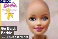 Go Bald, Barbie