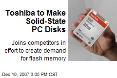 Toshiba to Make Solid-State PC Disks