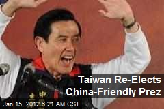Taiwan Re-Elects China-Friendly Prez