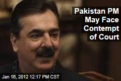 Pakistan Prime Minister Yousuf Raza Gilani Faces Hearing for Contempt of Court