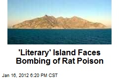 'Literary' Island Faces Bombing of Rat Poison