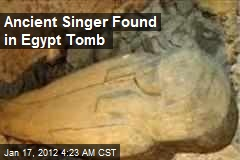 Ancient Singer Found in Egypt Tomb