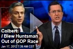 Stephen Colbert: I Blew Huntsman Out of GOP Race