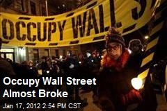 Occupy Wall Street Almost Broke