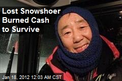 Lost Snowshoer Burned Cash to Survive