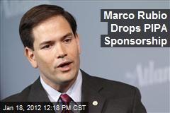 Marco Rubio Drops PIPA Sponsorship