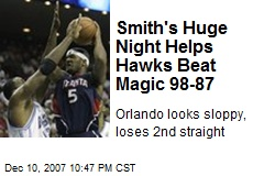 Smith's Huge Night Helps Hawks Beat Magic 98-87