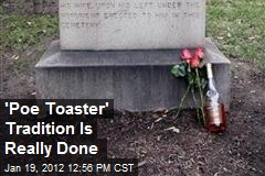 'Poe Toaster' Tradition Is Really Done