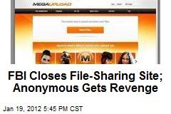 FBI Closes File-Sharing Site; Anonymous Gets Revenge
