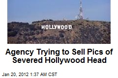 Agency Trying to Sell Pics of Severed Hollywood Head