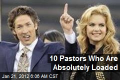 10 Pastors Who Are Absolutely Loaded