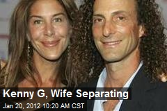 Kenny G, Wife Separating