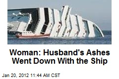 Woman: Husband's Ashes Went Down With the Ship
