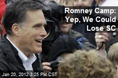 Romney Camp: Yep, We Could Lose SC