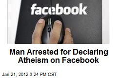 Man Beaten, Arrested for Posting Atheist Message