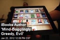 iBooks Author 'Mind-Bogglingly Greedy, Evil'