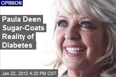 Paula Deen Sugar-Coats Reality of Diabetes