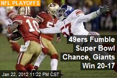 49ers Fumble Super Bowl Chance, Giants Win 20-17