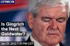 Is Newt Gingrich the Next Barry Goldwater?