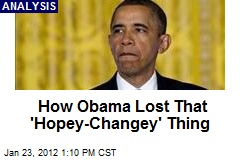 How Obama Lost That 'Hopey-Changey' Thing