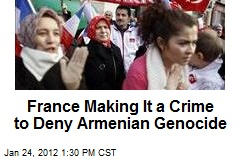 France Making It a Crime to Deny Armenian Genocide