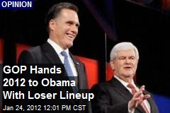 GOP Hands 2012 to Obama With Loser Lineup