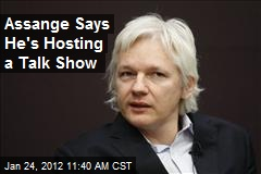 Assange Says He's Hosting a Talk Show
