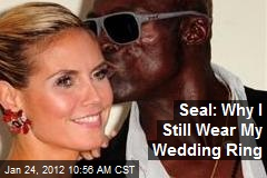 Seal: Why I Still Wear My Wedding Ring