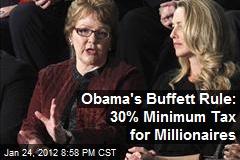 Obama's Buffett Rule: 30% Minimum Tax for Millionaires