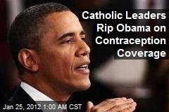 Catholic Leaders Rip Obama on Contraception Coverage