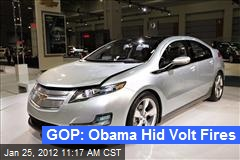 GOP: Obama Hid Volt Fires