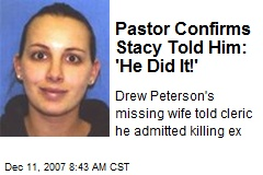 Pastor Confirms Stacy Told Him: 'He Did It!'