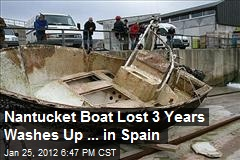 Nantucket Boat - Lost for 3 yrs - Arrives in Spain