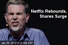 Netflix Rebounds, Shares Surge