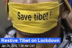 Restive Tibet on Lockdown